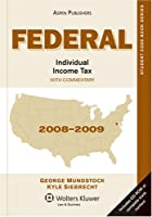 Federal Individual Income Tax: With Commentary 2008-2009