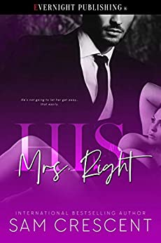 His Mrs. Right by [Crescent, Sam]
