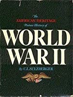 The American Heritage Picture of World War 2 [並行輸入品]