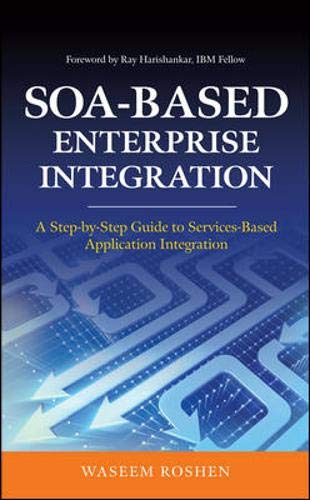Download SOA-Based Enterprise Integration: A Step-by-Step Guide to Services-based Application 0071605525