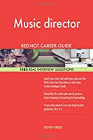 Music Director Red-hot Career Guide: 1183 Real Interview Questions