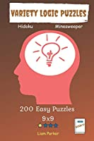 Variety Logic Puzzles - Hidoku, Minesweeper 200 Easy Puzzles 9x9 Book 21