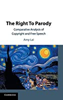 The Right To Parody: Comparative Analysis of Copyright and Free Speech