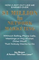 How a Shy Guy Like Me Earned over 1 Million in Network Marketing