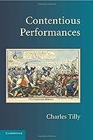 Contentious Performances (Cambridge Studies in Contentious Politics)
