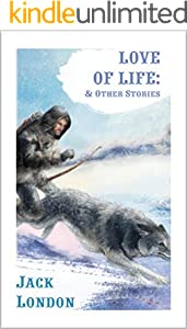 Love of Life, and Other Stories (English Edition)