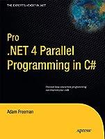 Pro .NET 4 Parallel Programming in C# (Expert's Voice in .NET)