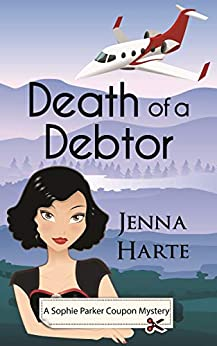 Death of a Debtor (A Sophie Parker Coupon Mystery Book 1) by [Harte, Jenna]