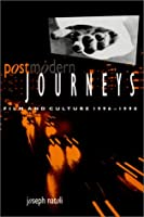 Postmodern Journeys: Film and Culture, 1996-1998 (Suny Series in Postmodern Culture)