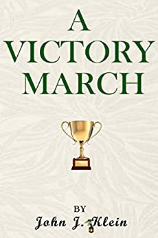 A Victory March by [Klein, John]