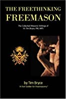 The Freethinking Freemason: Collected Masonic Works of Tim Bryce