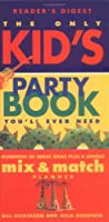The Only Kids' Party Book You'll Ever Need