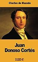 Juan Donoso Cortes: Un Penseur Catholique En Espagne