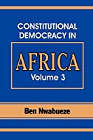 The Pillars Supporting Constitutional Democracy (Constitutional Democracy in Africa)
