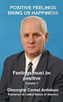 Positive Feelings Bring Us Happiness: Feelings Must Be Positive