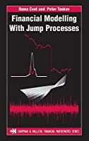 Financial Modelling with Jump Processes (Chapman and Hall/CRC Financial Mathematics Series)