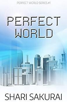 Perfect World by [Sakurai, Shari]