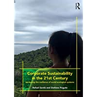 Corporate Sustainability in the 21st Century: Increasing the Resilience of Social-Ecological Systems (English Edition)