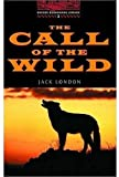 The Call of the Wild: Stage 3: 1,000 Headwords (Oxford Bookworms)