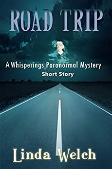 Road Trip: A Whisperings Paranormal Short Story by [Welch, Linda]