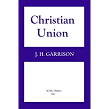 Christian Union: A Historical Study