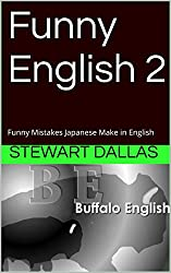Funny English 2: Funny Mistakes Japanese Make in English (English Edition)