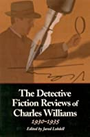 The Detective Fiction Reviews of Charles Williams, 1930-1935