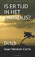 IS ER TIJD IN HET  PARADIJS?: Dutch