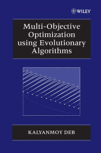 Download Multi-Objective Optimization using Evolutionary Algorithms (Wiley Interscience Series in Systems and Optimization) 047187339X