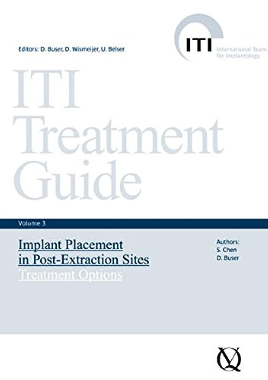 勇者着るたくさんのITI Treatment Guide: Implant Placement in Post-Extraction Sites, Treatment Options (ITI Treatment Guides)