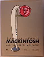 Charles Rennie MacKintosh and the Modern Movement