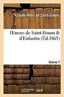 Oeuvres de Saint-Simon d'Enfantin. Volume 7 (Philosophie)