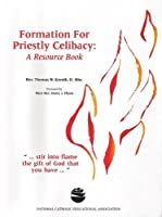 Formation for Priestly Celibacy: A Resource Book
