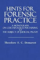 Hints for Forensic Practice: A Monograph on Certain Rules Appertaining to the Subject of Judicial Proof [並行輸入品]