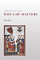 Why Law Matters (Oxford Legal Philosophy)