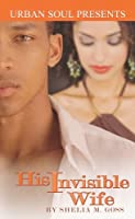 His Invisible Wife (Urban Soul Presents)