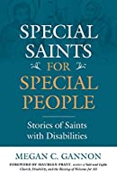 Special Saints for Special People: Stories of Saints with Disabilities