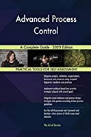 Advanced Process Control A Complete Guide - 2020 Edition