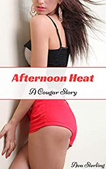 Afternoon Heat: A Cougar Story by [Sterling, Ava]