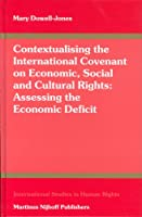 Contextualising The International Covenant On Economic, Social And Cultural Rights: Assessing The Economic Deficit (International Studies in Human Rights)