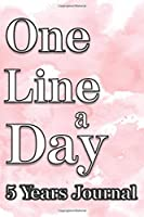 One Line a Day 5 Years Journal: 5 Years Journal: Five Years of Memories in One Book, a 6x9 Softcover easy to carry Diary, Dated and Lined Notebook, 367 lined pages,