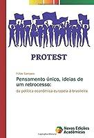 Pensamento único, ideias de um retrocesso:: da política econômica europeia à brasileira