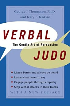 Verbal Judo: The Gentle Art of Persuasion by [Thompson PhD, George]