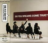 Do You Dreams Come True