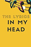 The Lyrics In My Head: Songwriting Journal Blank Lined & Manuscript Paper
