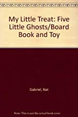 My Little Treat: Five Little Ghosts/Board Book and Toy Hardcover