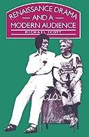 Renaissance Drama and a Modern Audience