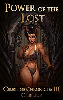 Power of the Lost (Celestine Chronicles Book 3) by [-, Cebelius]