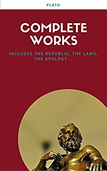 Plato: The Complete Works (31 Books) by [Plato]
