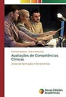 Avaliações de Competências Clínicas: áreas de formação e ferramentas